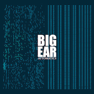 AUTOMATICS BIG EAR