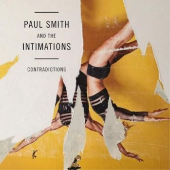 PAUL SMITH & THE INTIMATIONS CONTRADICTIONS