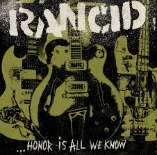 "RANCID "" HONOR IS ALL WE KNOW """