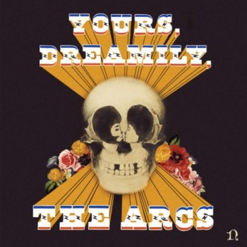 THE ARCS yours-dreamily